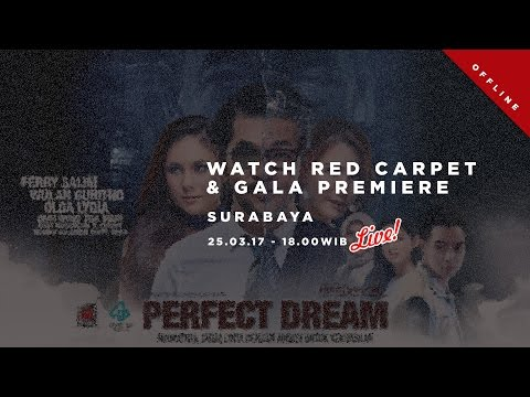 "Live Streaming Red Carpet & Gala Premiere Film ""Perfect Dream"" - Surabaya #PremierePerfectRek"