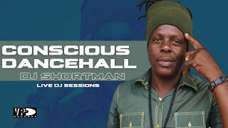 : Live DJ Session - DJ Shortman plays Conscious Dancehall
