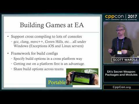 "CppCon 2017: Scott Wardle "" EA's Secret Weapon: Packages and Modules"""