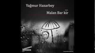 Yağmur Hazarbey - Malan Bar kir (cover)
