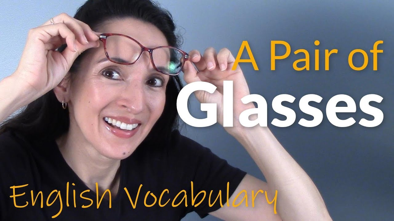 7450b63a36f Learn Vocabulary about Glasses   Vision with JenniferESL 👓 - YouTube