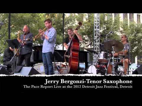 "The Pace Report: ""Jerry's Shifting Forward Musically"" The Jerry Bergonzi Interview"