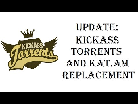 Updated - Kickass Torrents and KAT.AM Replacement site - kickass.cd - YouTube