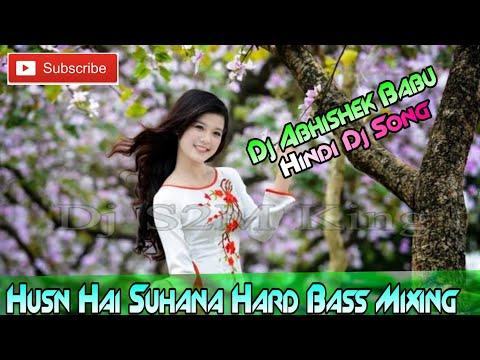 Husnu Hai Suhana Hindi Dj Song//dj Abhishek Babu//hard Bass Mix //