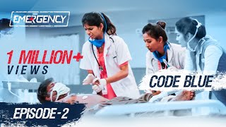 EMERGENCY   EP 02   காக்க காக்க   Code blue   Web Series   Put Chutney