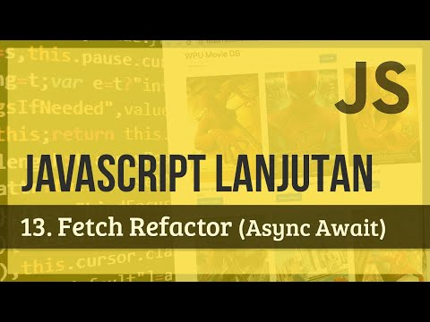 JAVASCRIPT LANJUTAN | 13. Fetch Refactor (Async Await)