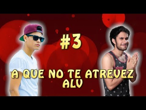 A QUE NO TE ATREVES ALV #3 | soyFranciscoALV FT WEREVERTUMORRO