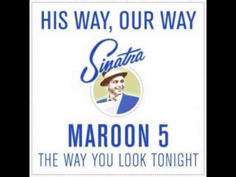 Maroon 5 - The Way You Look Tonight