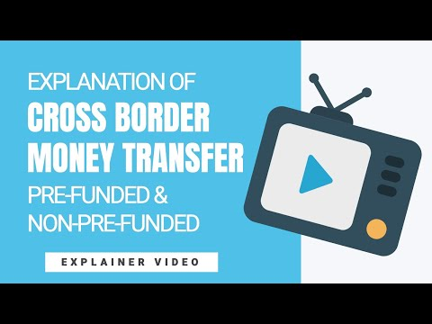 [208] Explanation of Cross Border Money Transfer (Pre-Funded and Non-Pre-Funded)