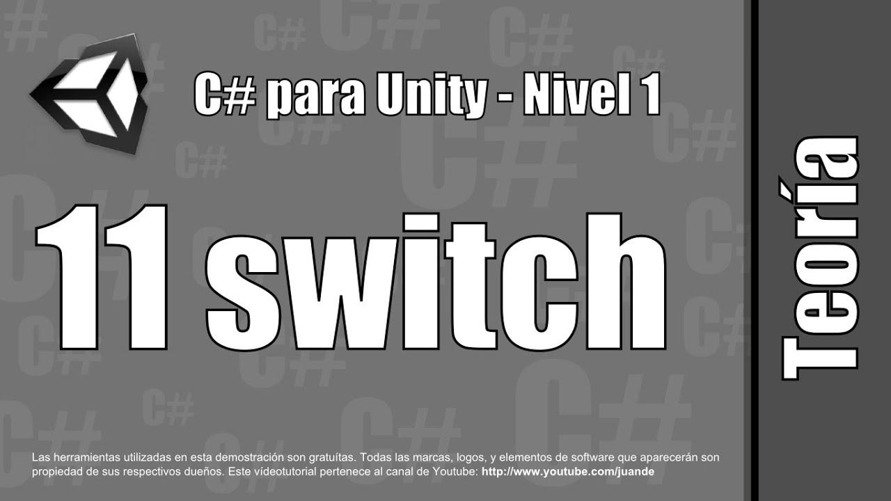 """11 - """"switch"""" - Teoría del curso en español de C# para Unity - Nivel 1"""