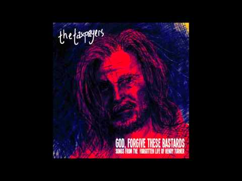 The Taxpayers - God Forgive These Bastards [Full Album]