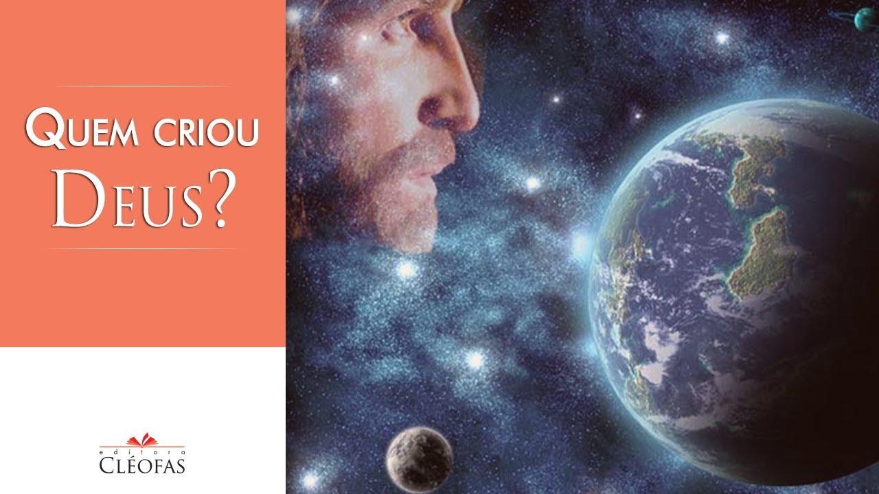 O Meu Mundo Se Transforma: Se Deus Criou O Mundo, Quem Criou Deus?