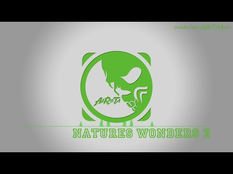 Natures Wonders 2 by Johannes Bornlöf - [Build Music]