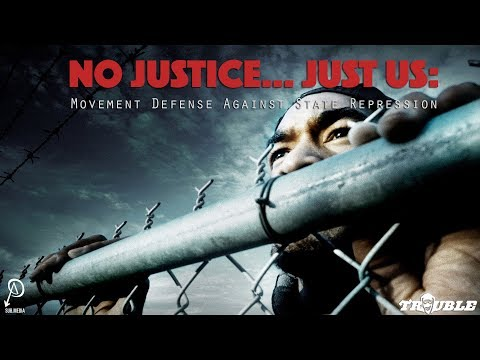 Trouble #4: No Justice… Just Us: Movement Defense Against State Repression