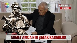 Ahmet Amca'nın şafak karanlık!