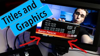 How to add graphics and titles with the Blackmagic ATEM Mini