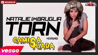 Natalie Imbrulia - Torn - VERSÃO CAMISA SUADA