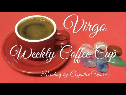 Virgo February 12, 2018 Weekly Coffee Cup Reading by Cognitive Universe