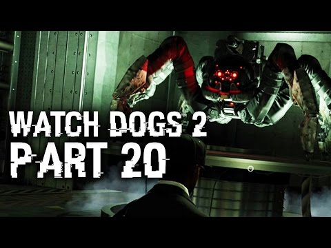 Watch Dogs 2 Gameplay Walkthrough Part 20 - ROBOT SPIDER - Robot Wars (Full Game)