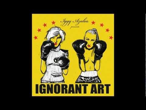 PU$$Y - Iggy Azalea - Ignorant Art