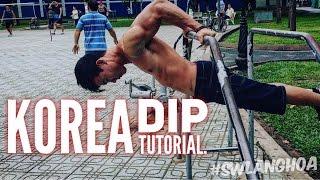 Hướng dẫn động tác Korea Dip - Street Workout Làng Hoa