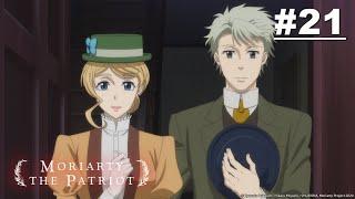 MORIARTY THE PATRIOT – Episode 21 [English Sub]