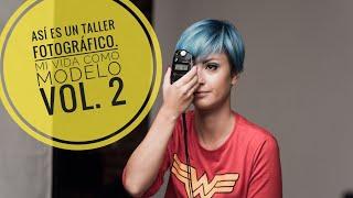 making of taller fotográfico mi vida como modelo vol2