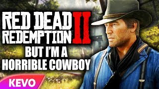 Red Dead Redemption 2 but I'm a horrible cowboy