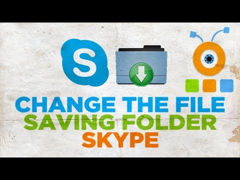How To Change The File Saving Folder In Skype | Where Skype Stores Files