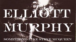 Elliott Murphy - Something Like Steve McQueen