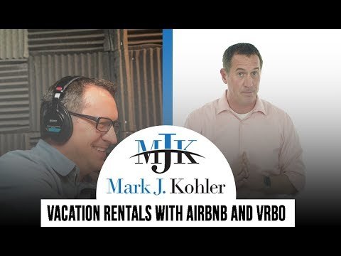 Vacation Rentals with AirBnb and VRBO - 2017 Update | Mark J Kohler | Tax & Legal Tip