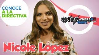 Conoce a la Directiva | Nicole López | CNCOWNERS Team Puerto Rico 🇵🇷