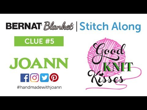 Bernat Blanket Stitch Along Clue 5 Knitting with Kristen (CC)