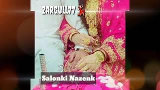 Salonki Nazenk||balochi song||balochi video||zargull77