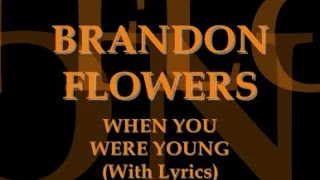 Brandon Flowers - When You Were Young (With Lyrics)