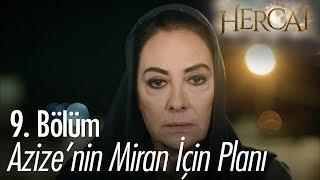 Azize'nin Miran için planı -  Hercai 9. Bölüm