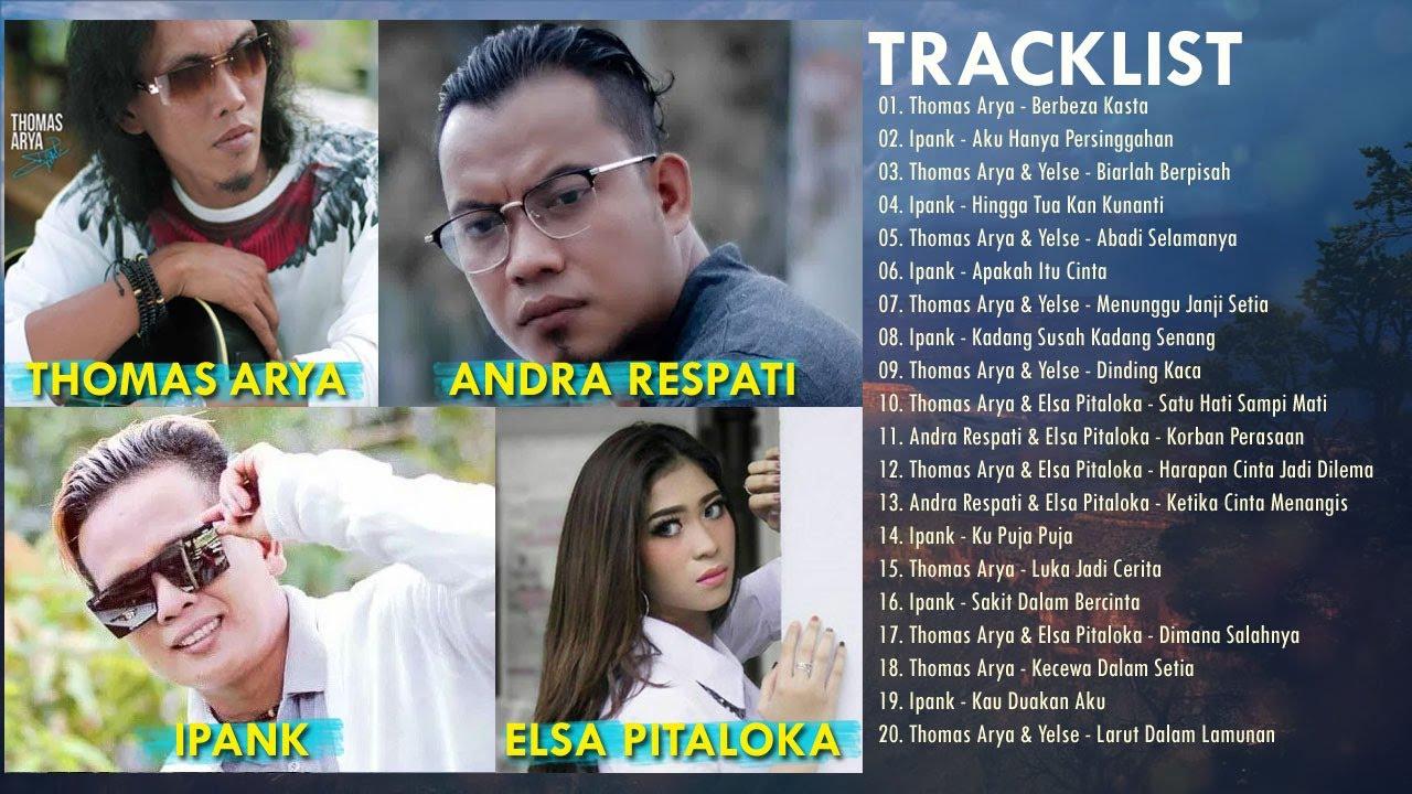 Thomas Arya,Ipank,Andra Respati & Elsa Pitaloka Full Album - Slow Rock Terbaru & Terpopuler