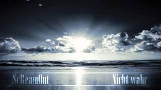 ScReamOut - Nicht wahr ❘ incl. MP3 & Lyrics