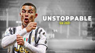 Cristiano Ronaldo 2021 • Sia - Unstoppable • Skills &Goals   HD