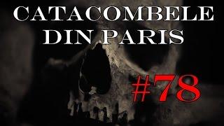 Sinn:Legende si Mituri/Episodul 78: Catacombele din Paris