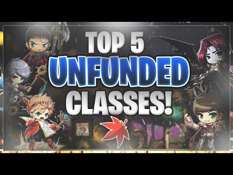 MapleStory - TOP FIVE UNFUNDED CLASSES GUIDE (2018) - YouTube