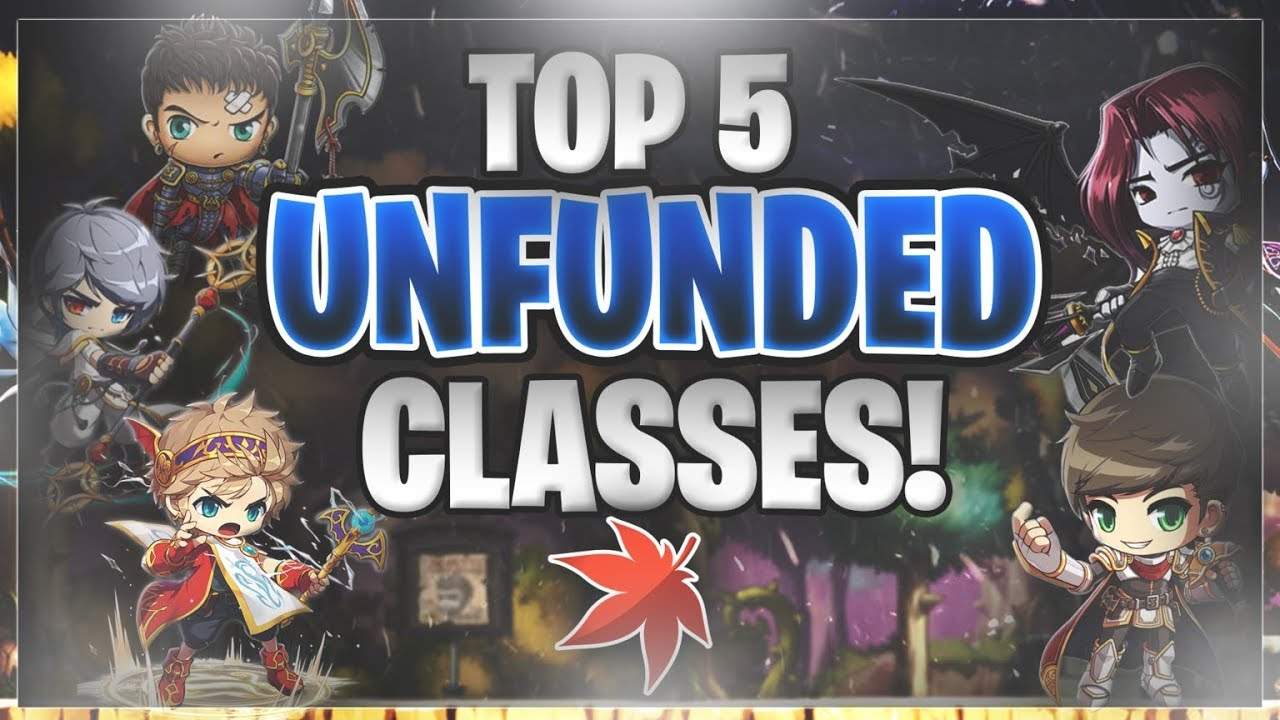 Maplestory Best Class 2019 Reboot MapleStory   TOP FIVE UNFUNDED CLASSES GUIDE (2018)   YouTube