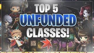 MapleStory - TOP FIVE UNFUNDED CLASSES GUIDE (2018)