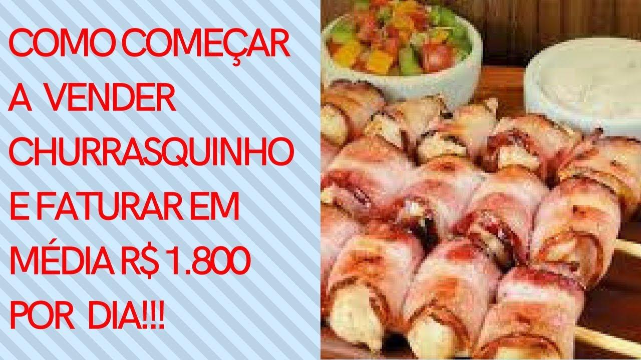 Como Começar A Vender Churrasquinho E Faturar Em Média R$ 1800 Por Dia !!!