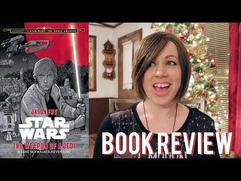 The Weapon of a Jedi: A Luke Skywalker Adventure by Jason Fry - BOOK REVIEW