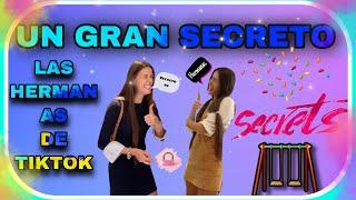 UN GRAN SECRETO (las hermanas de tiktok)