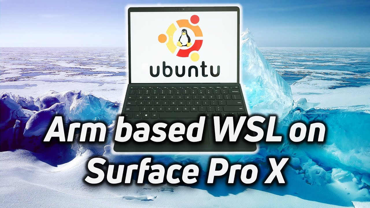 Windows Subsystem For Linux on Arm based Surface Pro X
