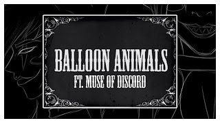 Balloon Animals ft. Muse of Discord (A Creepypasta Themed Song)