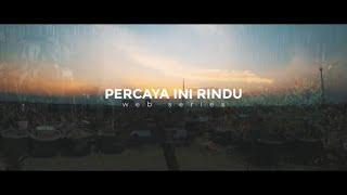 PERCAYA INI RINDU - EPISODE 6 Webseries