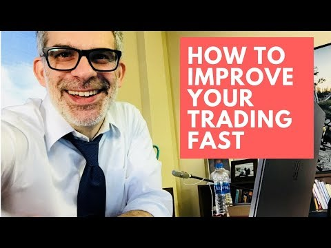 How to Make Fast Improvements in Your Trading